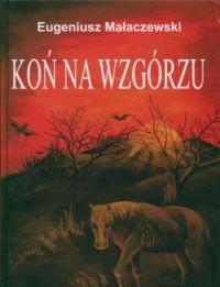 Okładka książki Koń na wzgórzu. wersja polsko-angielska