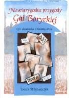 Niewiarygodne przygody Gai Boryckiej czyli układanka z historią w tle