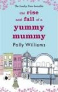 Okładka książki Rise & Fall of a Yummy Mummy