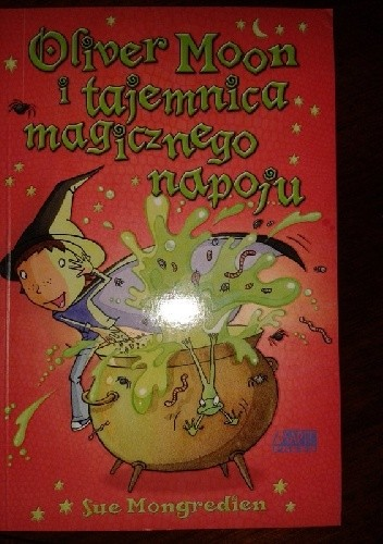 Okładka książki Oliver Moon i tajemnica magicznego napoju
