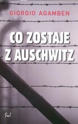 Okładka książki Co zostaje z Auschwitz