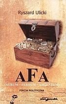 Okładka książki AFA (Aurum - Ferrum - Argentum). Fikcja polityczna
