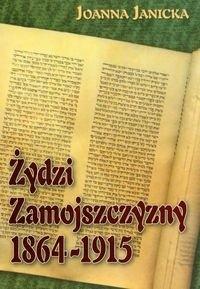 Okładka książki Żydzi zamojszczyzny 1864-1915