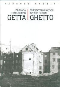 Okładka książki zagłada lubelskiego Getta The extermination of the Lublin Ghetto