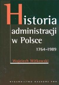 Okładka książki Historia administracji w Polsce 1764-1989