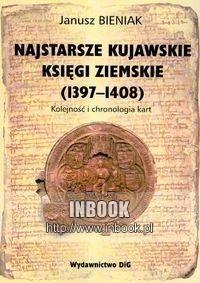 Okładka książki Najstarsze kujawskie księgi ziemskie 1397-1408