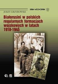 Okładka książki Białorusini w polskich regularnych formacjach wojskowych w latach 1918-1945