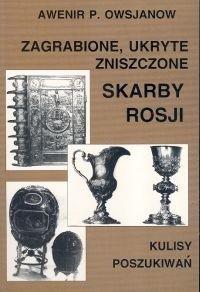 Okładka książki Zagrabione, ukryte, zniszczone skarby Rosji