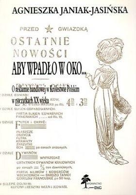 Okładka książki Aby wpadło w oko... O reklamie handlowej w Królestwie Polski