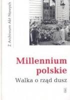 Millenium polskie. Walka o rząd dusz
