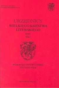 Okładka książki Urzędnicy Wielkiego Księstwa Litewskiego. Spisy Tom 1