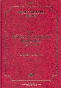 Okładka książki Polska w czasach przełomu (1764-1815)