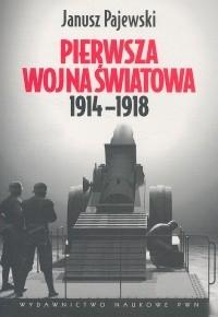 Okładka książki Pierwsza Wojna Światowa 1914 - 1918