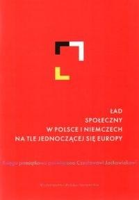 Okładka książki Ład społeczny w Polsce i Niemczech na tle jednoczącej się Europy