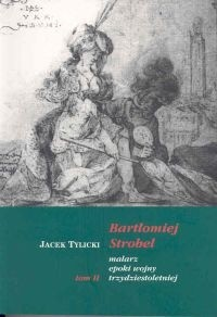 Okładka książki BartłomiejStrobel malarz epoki wojny trzydziestoletniej t.2