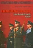 Karmazynowe bractwo. Generałowie Wehrmachtu o wojnie