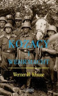Okładka książki Kozacy i Wehrmacht - Krause Werner H.
