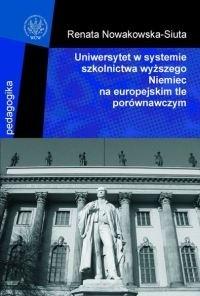 Okładka książki Uniwersytet w systemie szkolnictwa wyższego Niemiec na europejskim tle porównawczym
