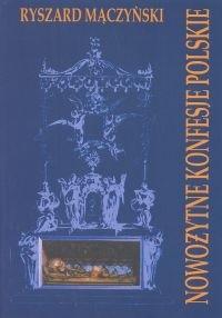 Okładka książki Nowożytne konfesje polskie. Artystyczne formy gloryfikacji grobów świętych i błogosławionych w dawnej Rzeczypospolitej