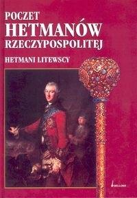 Okładka książki Poczet Hetmanów Rzeczypospolitej Hetmani litewscy