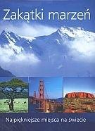 Okładka książki Zakątki marzeń. Najpiękniejsze miejsca na świecie