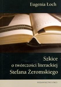 Okładka książki Szkice o twórczości literackiej Stefana Żeromskiego