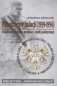 Okładka książki Piłsudczycy w izolacji 1939 - 1954