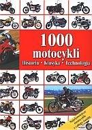 Okładka książki 1000 motocykli. Historia, klasyka, technologia