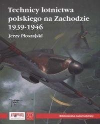 Okładka książki Technicy Polskiego Lotnictwa na zachodzie 1939-1946