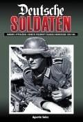 Okładka książki Deutsche Soldaten. Mundury, wyposażenie i osobiste przedmioty żołnierza niemieckiego 1939-1945