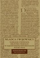 Okładka książki Władca i wojownicy. Narracje o wodzach, drużynie i wojnach w najdawniejszej historiografii Polski i Rusi