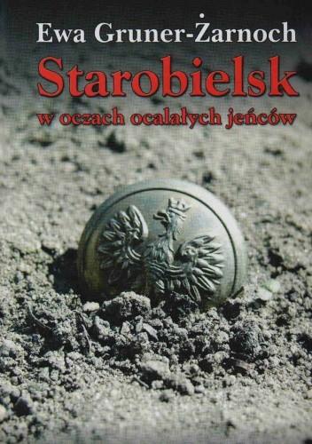 Okładka książki Starobielsk w oczach ocalałych jeńców