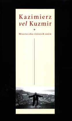 Okładka książki Kazimierz vel Kuzmir. Miasteczko różnych snów
