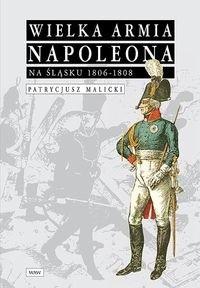 Okładka książki Wielka Armia Napoleona na śląsku 1806-1808