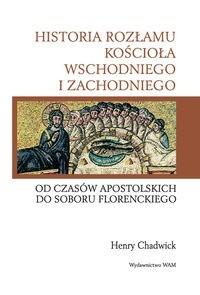 Okładka książki Historia rozłamu kościoła wschodniego i zachodniego. Od czasów apostolskich do Soboru Florenckiego