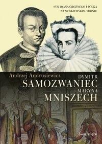 Okładka książki Dymitr Samozwaniec i Maryna Mniszech