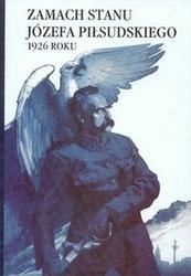 Okładka książki zamach stanu Józefa Piłsudskiego 1926 roku