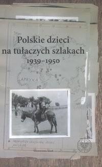 Okładka książki Polskie dzieci na tułaczych szlakach 1939-1950