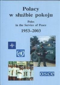 Okładka książki Polacy w służbie pokoju. Poles in the Service of Peace, 1953-2003