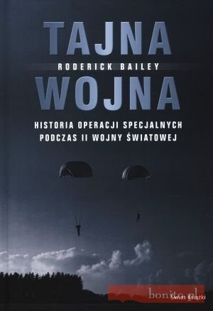 Okładka książki Tajna Wojna. Historia Operacji Specjalnych Podczas Ii Wojny Światowej