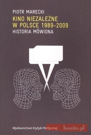 Okładka książki Kino Niezależne W Polsce 1989-2009. Historia Mówiona
