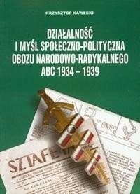 Okładka książki Działalność I Myśl Społeczno Polityczna Obozu Narodowo Radykalnego Abc 1934-1939