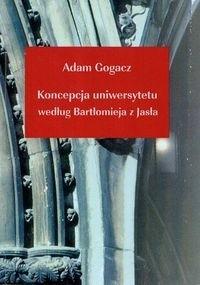 Okładka książki Koncepcja uniwersytetu według Bartłomieja z Jasła