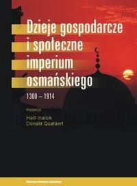 Okładka książki Dzieje gospodarcze i społeczne Imperium Osmańskiego
