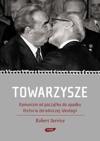 Okładka książki Towarzysze. Komunizm od początku do upadku. Historia zbrodniczej ideologii