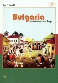 Okładka książki Bułgaria Roztrwoniony dar Boga