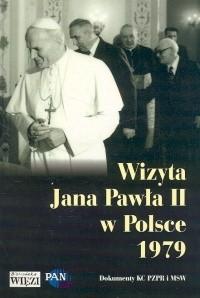 Okładka książki Wizyta Jana Pawła II w Polsce 1979. Dokumenty KC, PZPR i MSW