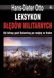 Okładka książki Leksykon błędów militarnych. Od bitwy pod Salaminą po wojnę w Iraku