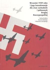 Okładka książki Wrzesień 1939 roku i jego konsekwencje dla ziem zachodnich i północnych Drugiej Rzeczypospolitej