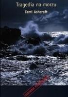 Tragedia na morzu - Ashcraft Tami, McGearhart Susea